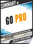 Summary Of  Go Pro  7 Steps To Becoming A Network Marketing Professional   By Eric Worre