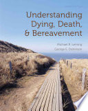 Understanding Dying Death And Bereavement Book