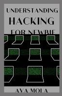 Understanding Hacking for Newbie