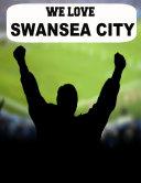We Love Swansea City [Pdf/ePub] eBook