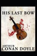 His Last Bow ( Sherlock Holmes #7) Illustrated
