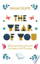 The Year of You  365 Journal Writing Prompts for Creative Self Discovery