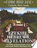 Come and See  Ezekiel  Hebrews  Revelation Book PDF