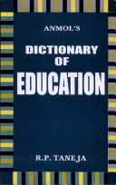 Anmol s Dictionary of Education
