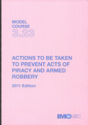 ACTIONS TO BE TAKEN TO PREVENT ACTS OF PIRACY AND ARMED ROBBERY  2011 Edition