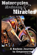Motorcycles Madness Miracles A Badass Journey To Empowerment Book