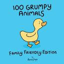 100 Grumpy Animals  Family Friendly Edition
