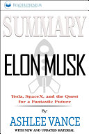 Summary  Elon Musk  Tesla  SpaceX  and the Quest for a