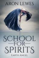 School for Spirits: Earth Angel [Pdf/ePub] eBook