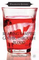 Reading Vampire Gothic Through Blood ebook