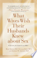 """What Wives Wish their Husbands Knew about Sex: A Guide for Christian Men"" by Richard Rupp, Ryan Howes, Stephen Ph. D. Simpson"