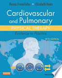 """Cardiovascular and Pulmonary Physical Therapy E-Book: Evidence to Practice"" by Donna Frownfelter, Elizabeth Dean"