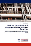 Hydrate Formation and Deposition in Natural Gas Flow Line