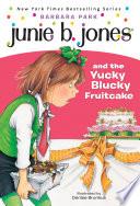 Junie B. Jones and the Yucky Blucky Fruitcake image