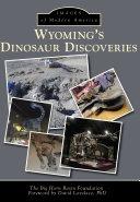 Wyoming s Dinosaur Discoveries