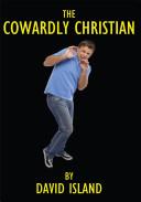 The Cowardly Christian