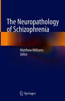 The Neuropathology of Schizophrenia