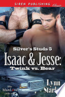 Isaac & Jesse: Twink vs. Bear [Silver's Studs 5] (Siren Publishing Classic ManLove)