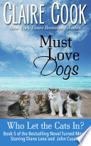 Must Love Dogs: Who Let the Cats In?