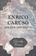 Enrico Caruso - His Life and Death