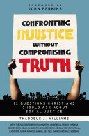 Confronting Injustice without Compromising Truth Pdf/ePub eBook