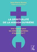 La spiritualité de la mission ouvrière
