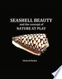 Seashell Beauty and the Concept of Nature at Play