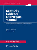 Kentucky Evidence Courtroom Manual  2013 2014 Edition