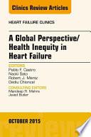 A Global Perspective Health Inequity in Heart Failure  An Issue of Heart Failure Clinics  E Book
