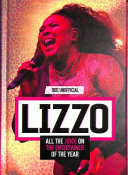 Lizzo  100  Unofficial All the Juice on the Entertainer of the Year
