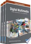 Digital Multimedia: Concepts, Methodologies, Tools, and Applications  : Concepts, Methodologies, Tools, and Applications