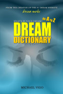 DreamMoods. Com: What's in Your Dream? - an A to Z Dream Dictionary