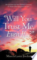 Will You Trust Me  Even If