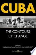 Cuba  : The Contours of Change