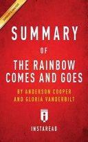 Summary of The Rainbow Comes and Goes by Anderson Cooper and Gloria Vanderbilt   Includes Analysis