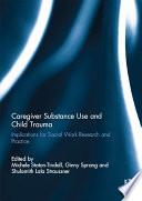 Caregiver Substance Use and Child Trauma