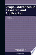 Drugs Advances In Research And Application 2013 Edition Book PDF