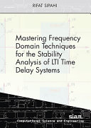 Mastering Frequency Domain Techniques for the Stability Analysis of LTI Time Delay Systems