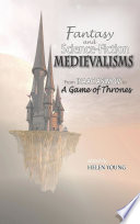 Fantasy and Science Fiction Medievalisms: From Isaac Asimov to A Game of Thrones - Student Edition