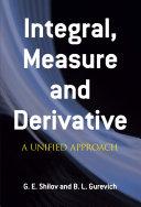 Integral, Measure and Derivative