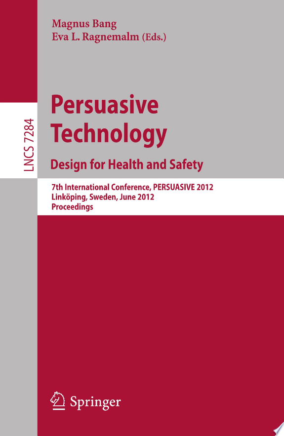 Persuasive Technology: Design for Health and Safety