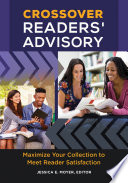 Crossover Readers Advisory Maximize Your Collection To Meet Reader Satisfaction