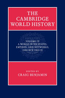 The Cambridge World History  Volume 4  A World with States  Empires and Networks 1200 BCE   900 CE