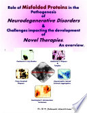 Role of Misfolded Proteins in the Pathogenesis of Neurodegenerative Disorders and Challenges impacting the development of Novel Therapies  An Overview