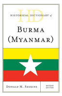 Historical Dictionary of Burma (Myanmar) (2nd edition) by Donald M. Seekins