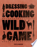 Dressing   Cooking Wild Game