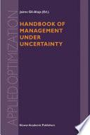 Handbook of Management under Uncertainty