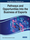Pdf Handbook of Research on Pathways and Opportunities Into the Business of Esports Telecharger