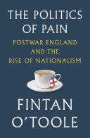 The Politics of Pain: Postwar England and the Rise of Nationalism Pdf/ePub eBook