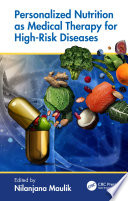 Personalized Nutrition as Medical Therapy for High Risk Diseases Book